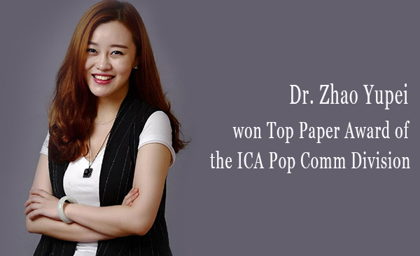 Dr. Zhao Yupei won Top Paper Award of the ICA Pop Comm Division for two consecutive years